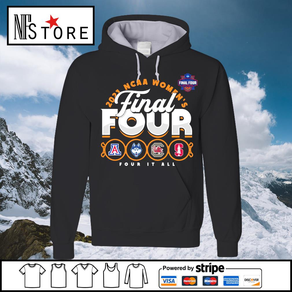 2021 NCAA Women's Basketball Tournament March Madness Final Four Four It All t-s hoodie