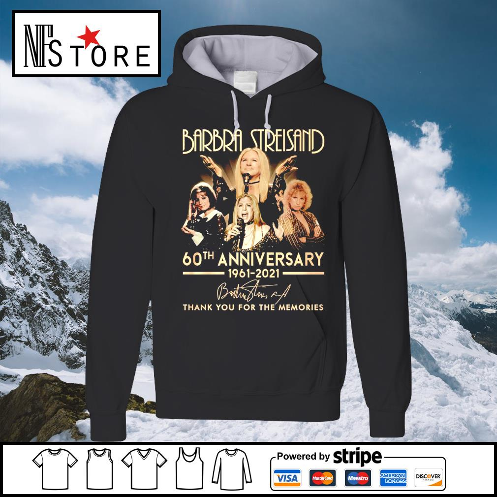 Barbra Streisand 60th anniversary 1961 2021 thank you for the memories hoodie