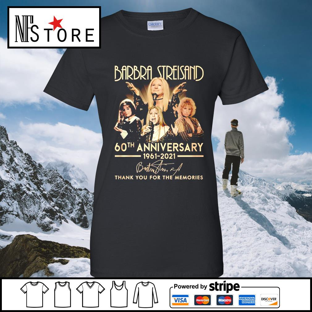 Barbra Streisand 60th anniversary 1961 2021 thank you for the memories ladies-tee