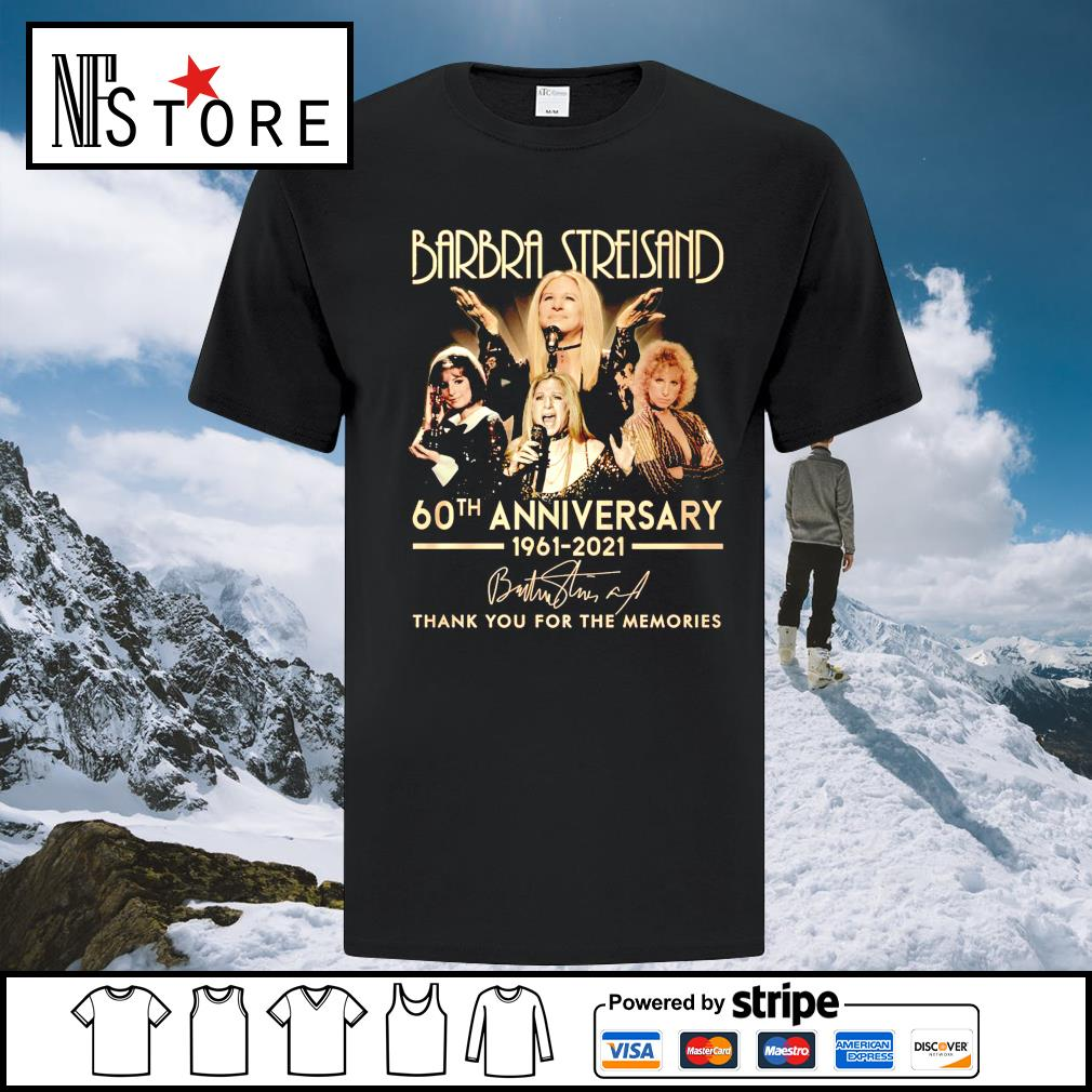 Barbra Streisand 60th anniversary 1961 2021 thank you for the memories shirt