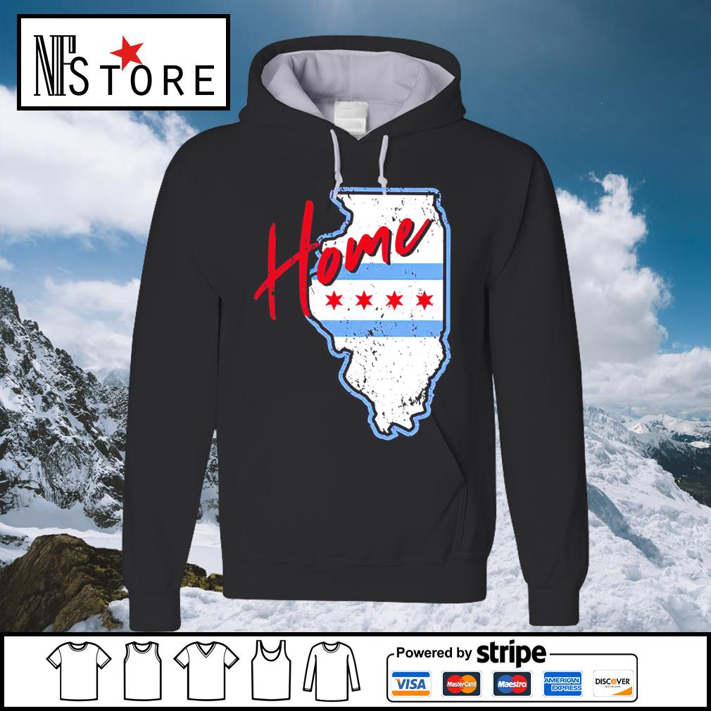 Chicago Home shirt, hoodie sweater and tank top hoodie