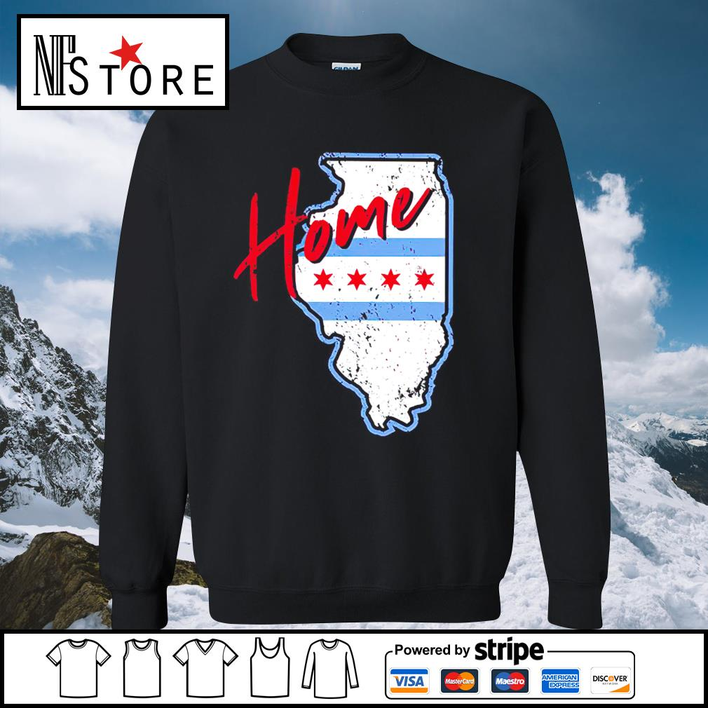 Chicago Home shirt, hoodie sweater and tank top sweater