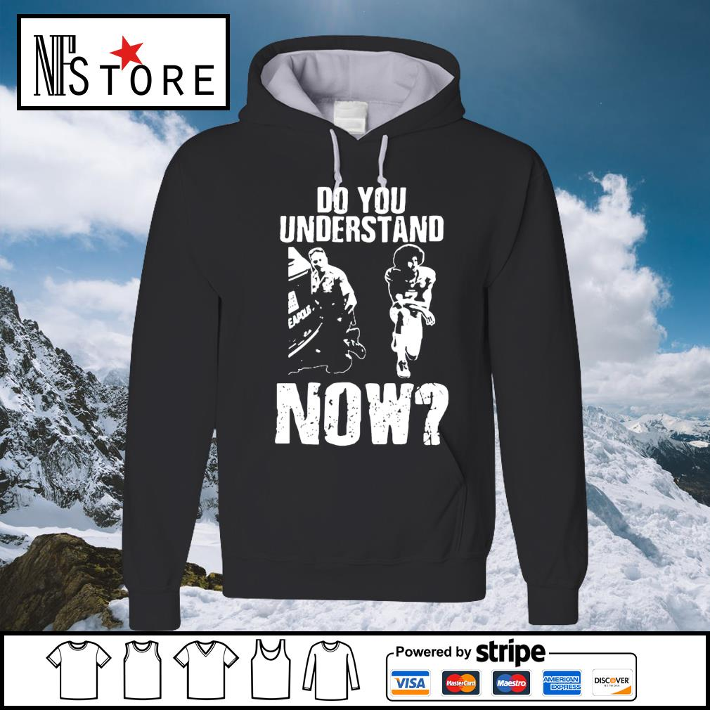 Colin Kaepernick do you understand now hoodie