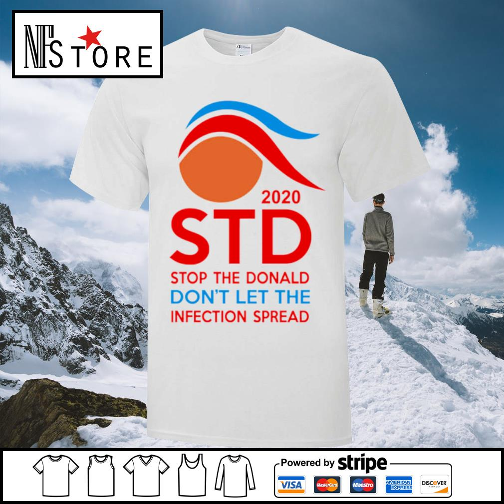 2020 Std Stop The Donald Don_t Let the infection spread shirt