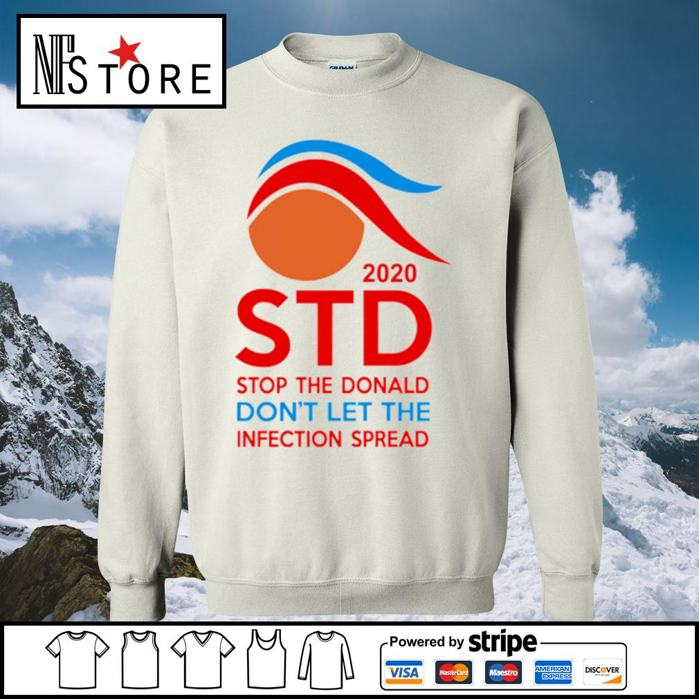 2020 Std Stop The Donald Don_t Let the infection spread s sweater