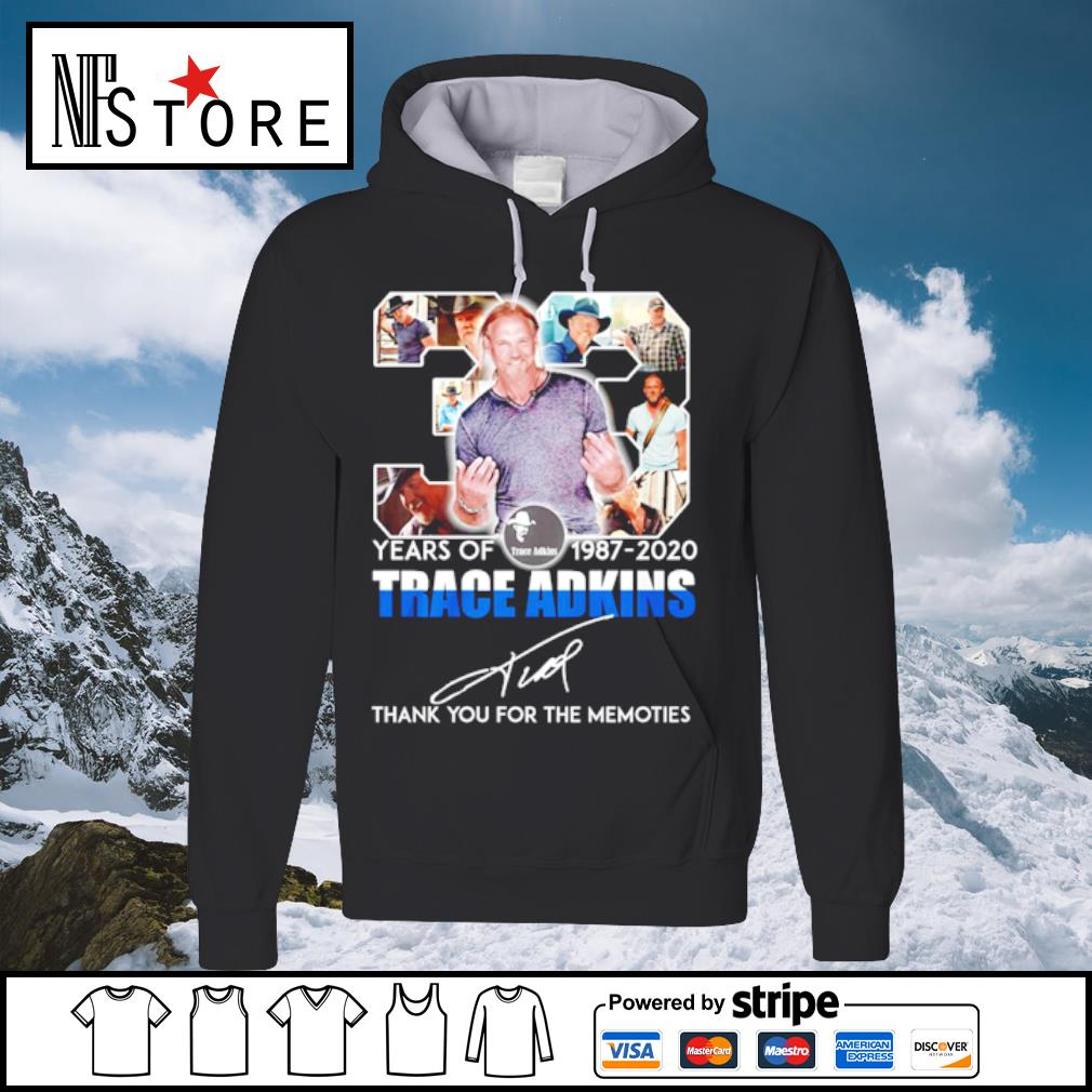 33 years of 1987-2020 Trace adkins thank you for the memories s hoodie