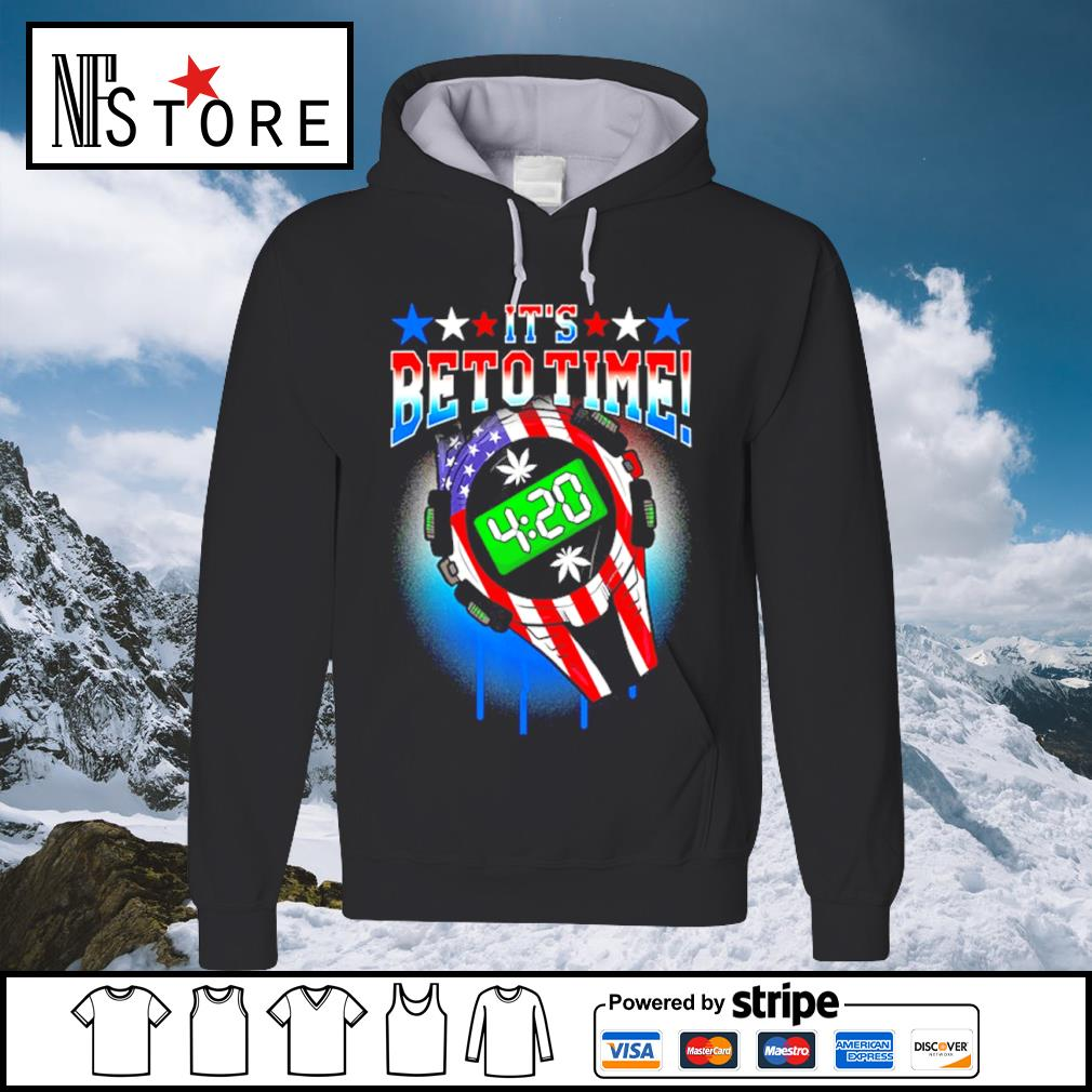 420 Time Legal Weed Beto O_Rourke support US President 2020 s hoodie