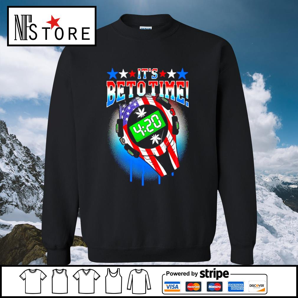 420 Time Legal Weed Beto O_Rourke support US President 2020 s sweater