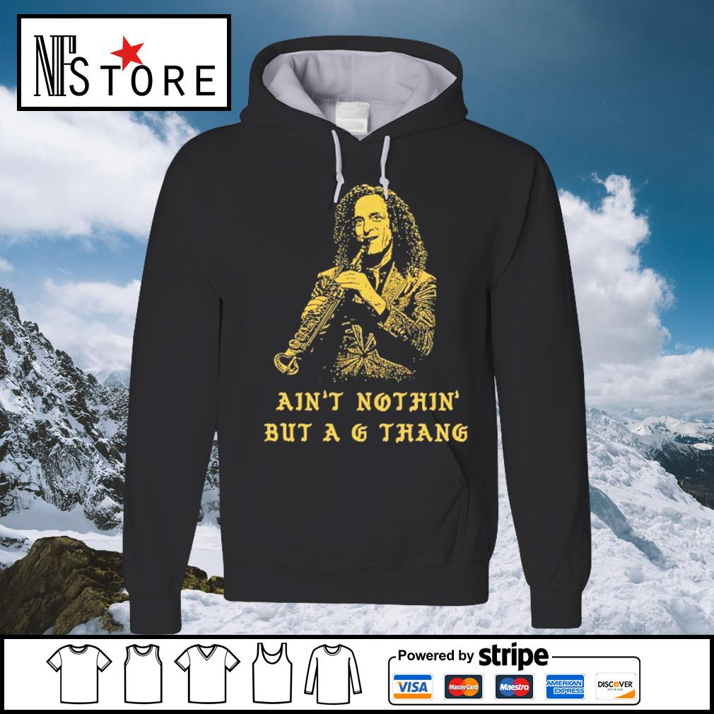 Ain_t nothin_ but A G thang s hoodie
