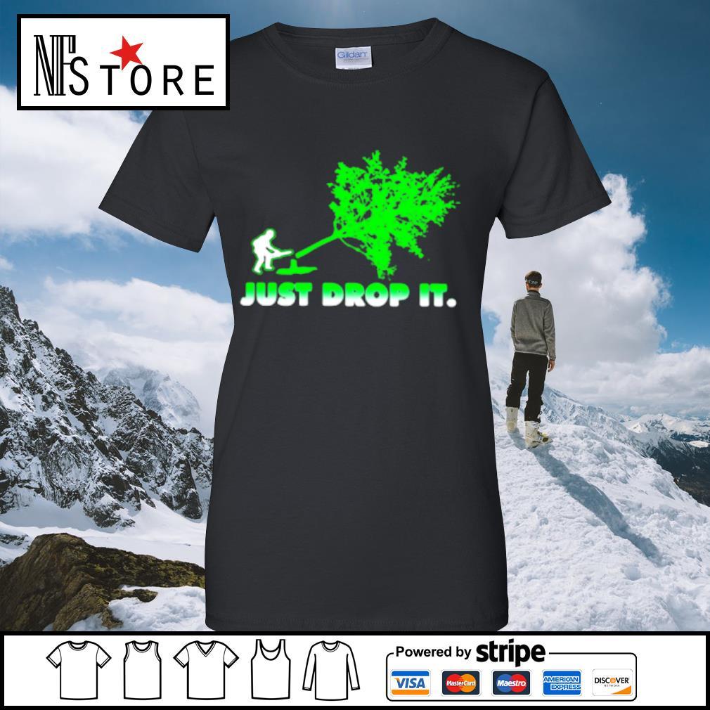 Arborist Just Drop It Shirt ladies-tee