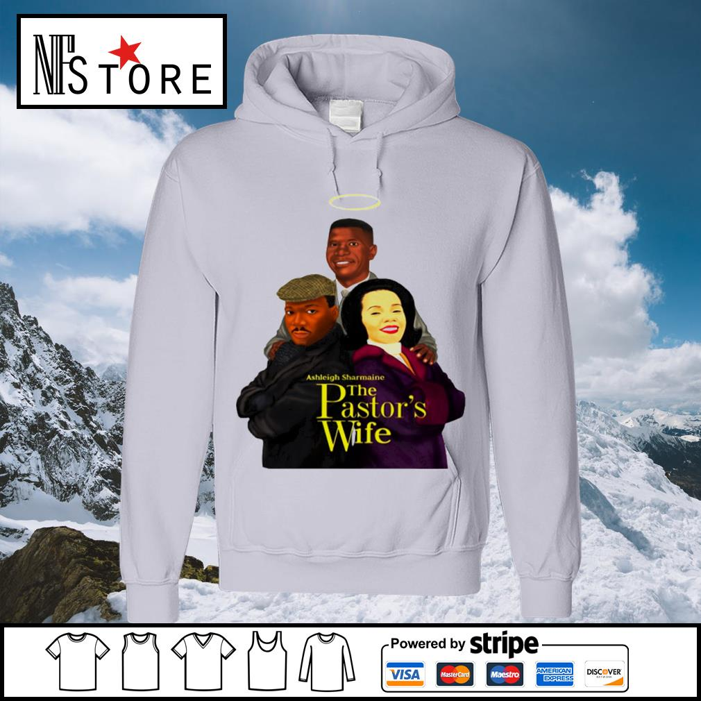 Ashleigh Sharmaine The Pastor_s Wife s hoodie