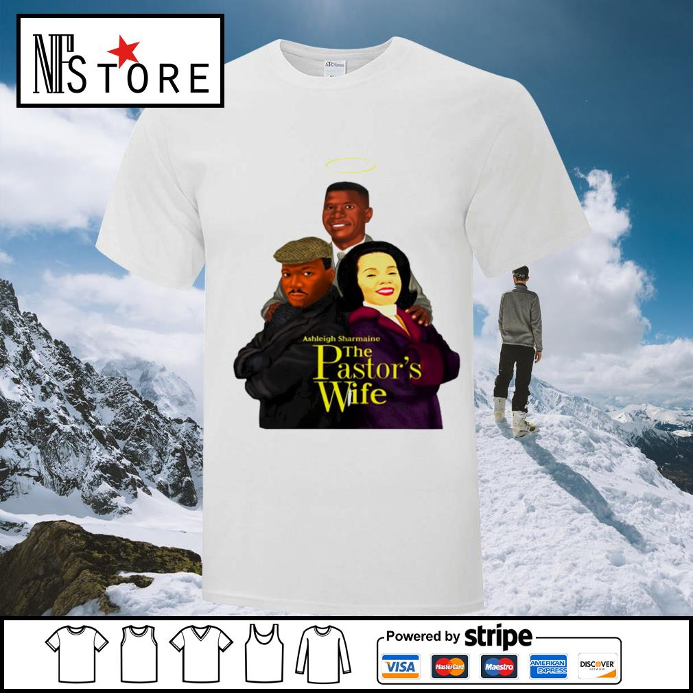 Ashleigh Sharmaine The Pastor_s Wife shirt