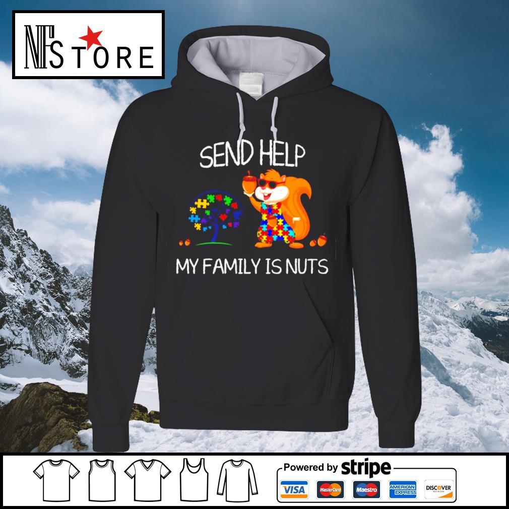 Autism send help my family is nuts s hoodie