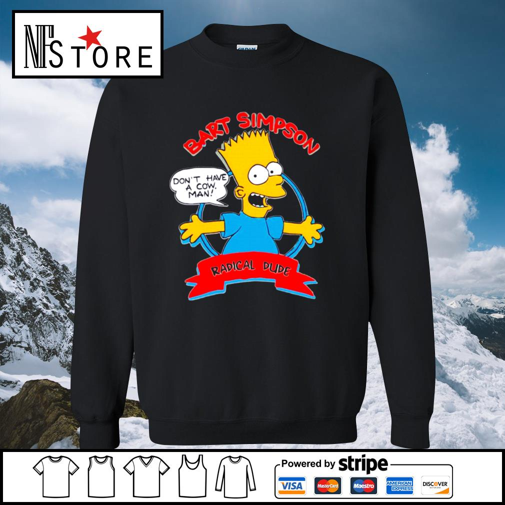Bart Simpson don_t have a cow man radical dude s sweater