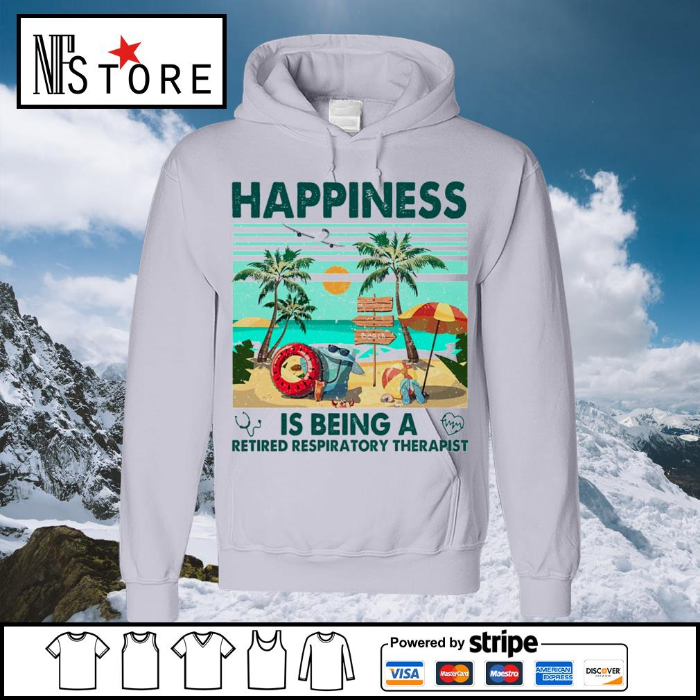 Beach happiness is being a retired respiratory therapist vintage s hoodie