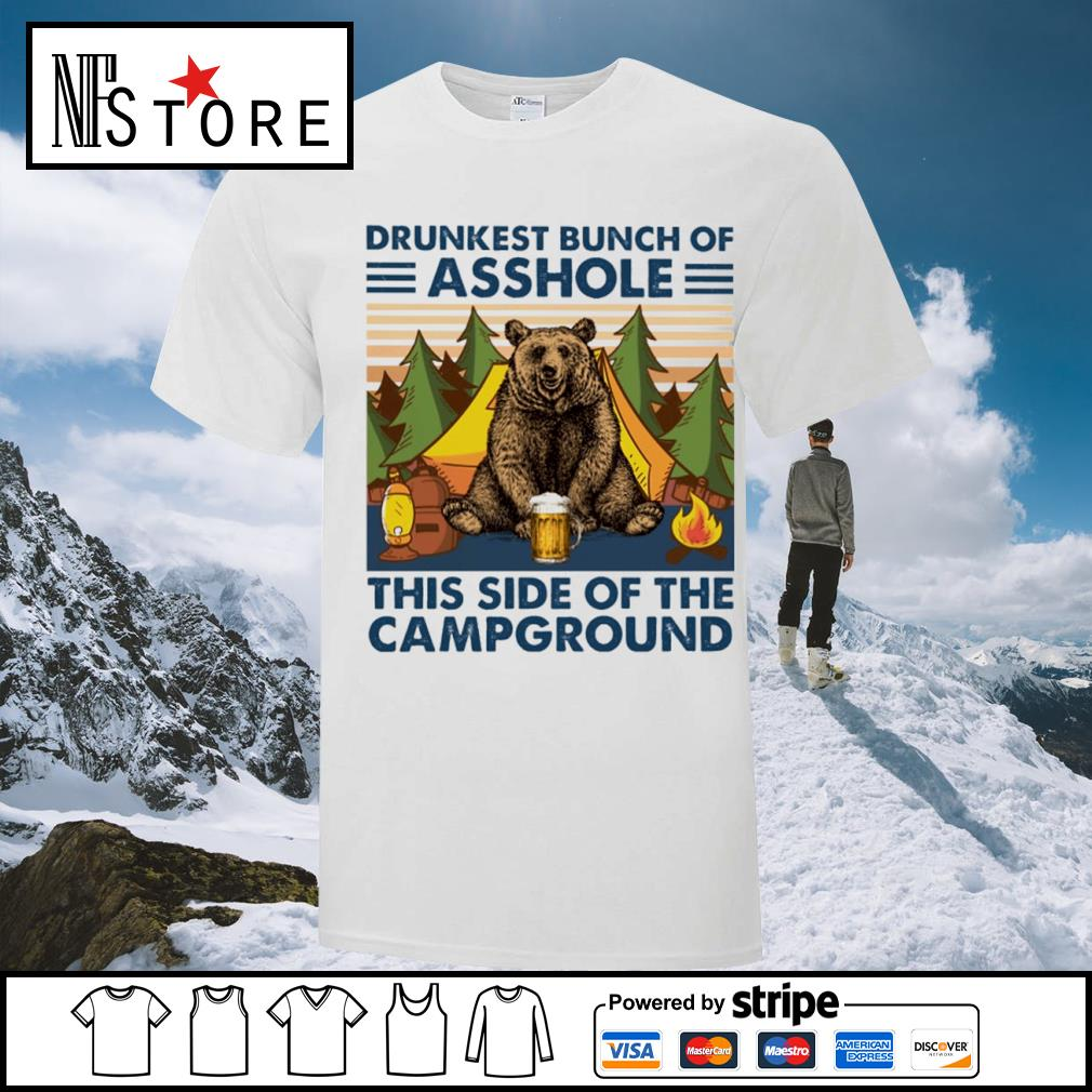 Bear drink beer drunkest bunch of asshole this side of the campground vintage shirt
