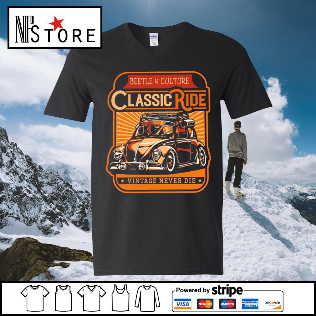 Beetle is culture classic ride vintage never die s v-neck-t-shirt