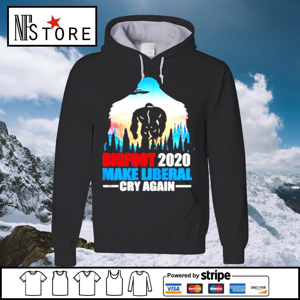 BIGFOOT 2020 MAKE LIBERAL CRY AGAIN ALIEN s hoodie