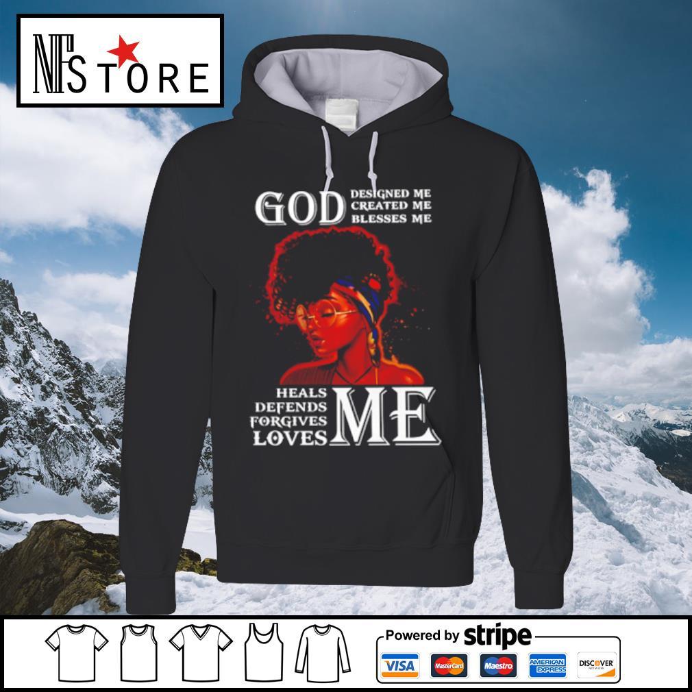 Black woman god designed me created me blesses me heals defends forgives loves me s hoodie