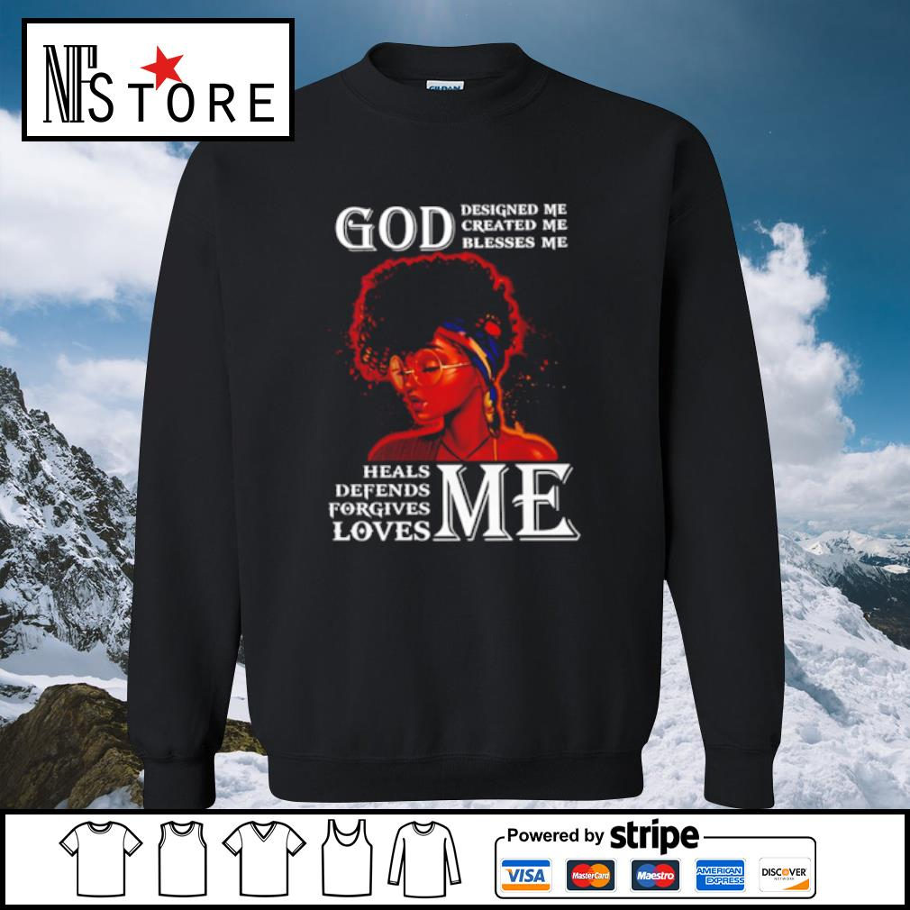Black woman god designed me created me blesses me heals defends forgives loves me s sweater