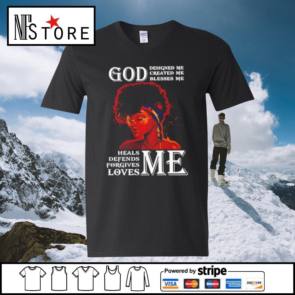 Black woman god designed me created me blesses me heals defends forgives loves me s v-neck-t-shirt