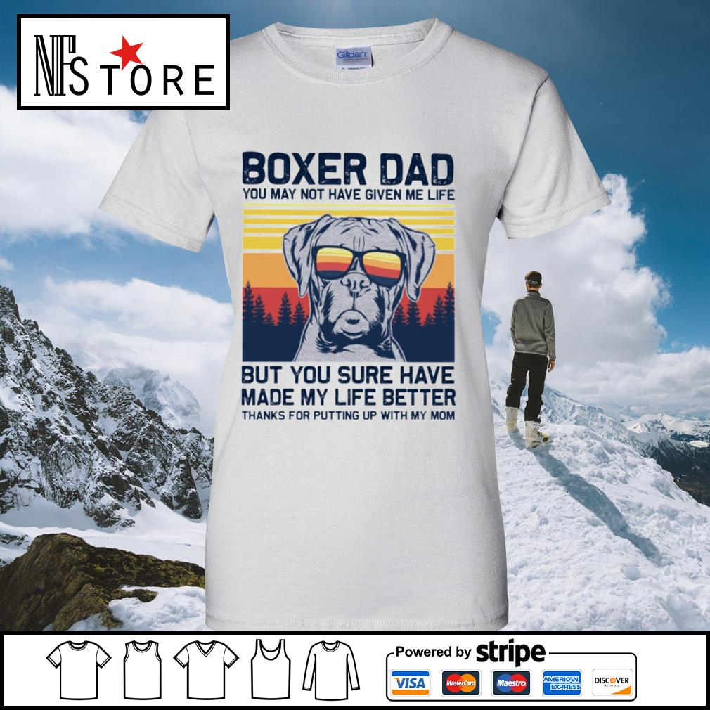 Boxer dad you may not have given me life but you sure have made my life better vintage s ladies-tee