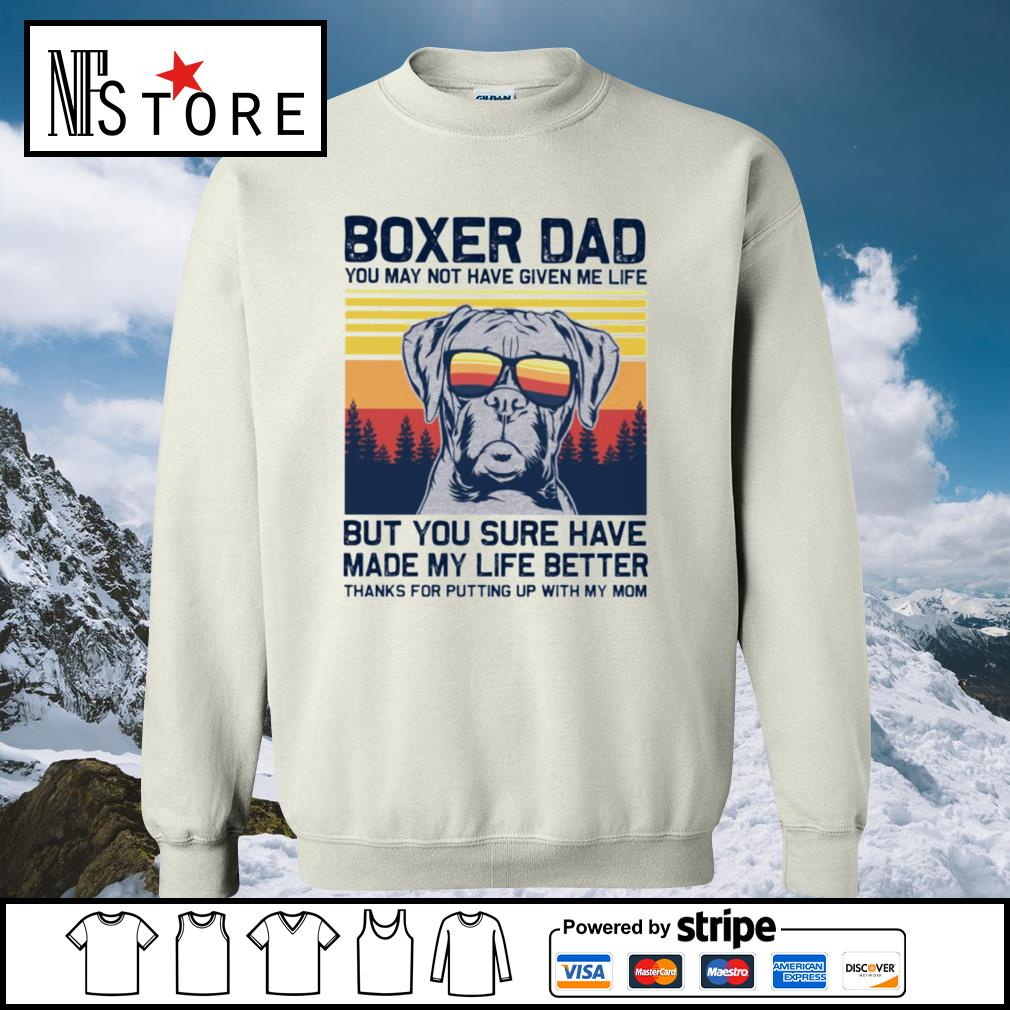 Boxer dad you may not have given me life but you sure have made my life better vintage s sweater