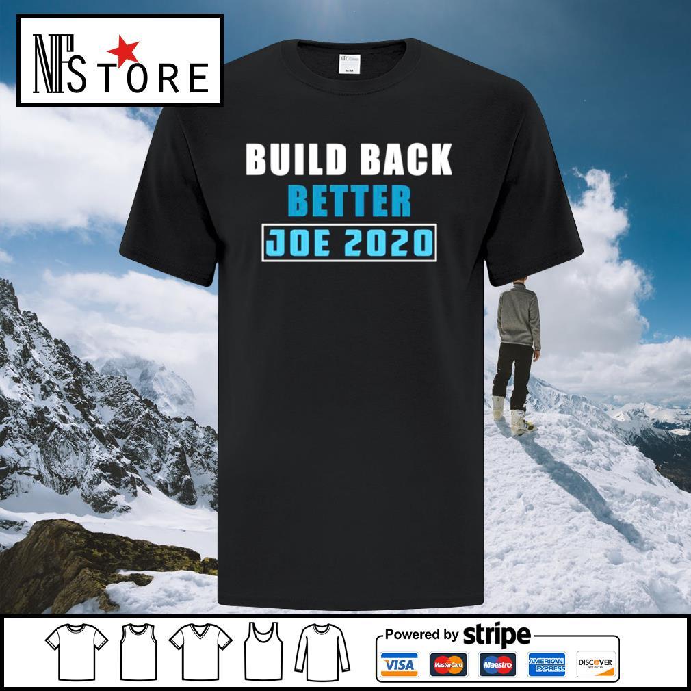 Build back better Joe 2020 shirt