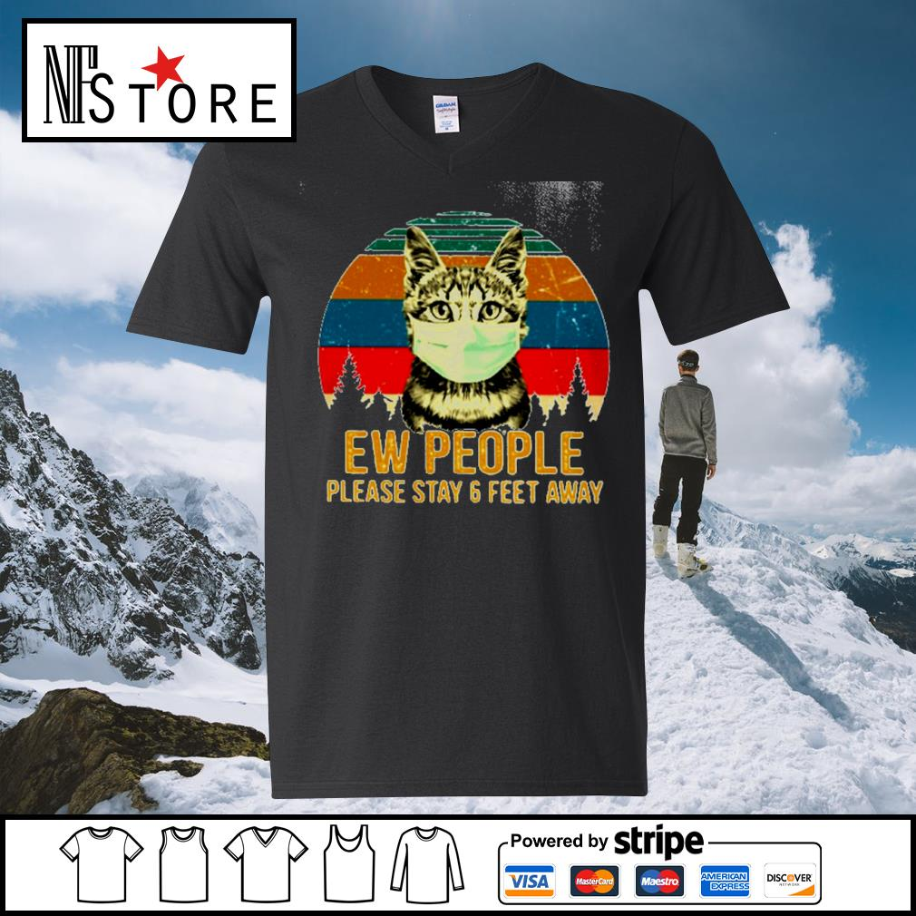 Cat face mask ew people please stay 6 feet away vintage s v-neck-t-shirt