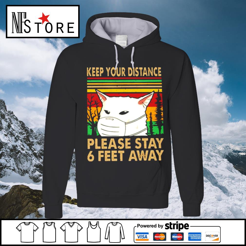 Cat face mask keep your distance please stay 6 feet away vintage s hoodie