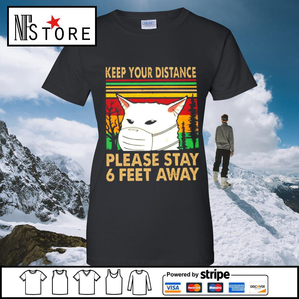 Cat face mask keep your distance please stay 6 feet away vintage s ladies-tee