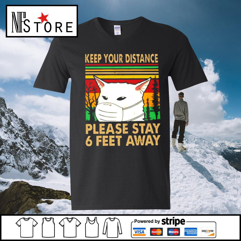 Cat face mask keep your distance please stay 6 feet away vintage s v-neck-t-shirt