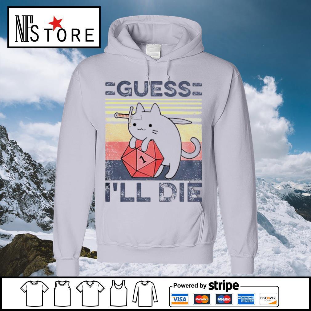 Cat Guess Ill Die Vintage s hoodie