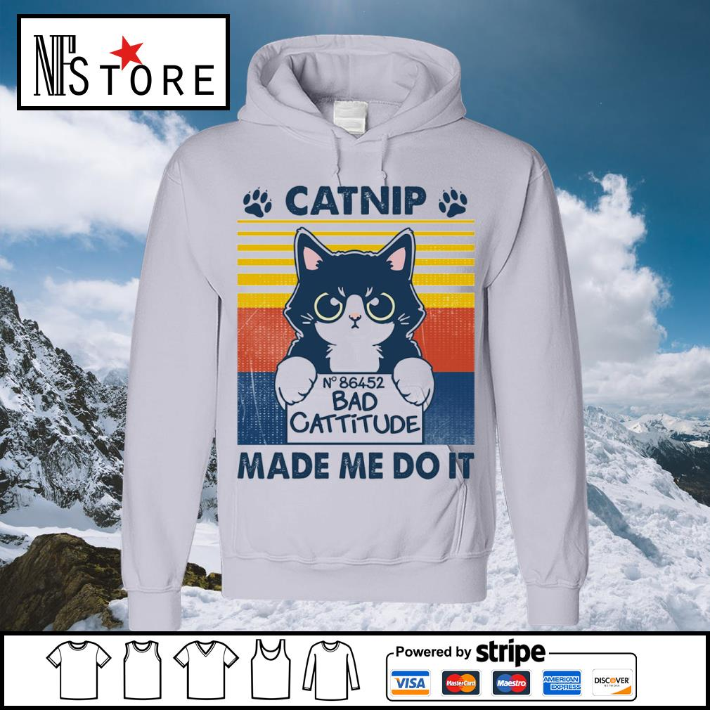 Catnip no 86452 bad cattitude made me do it vintage s hoodie