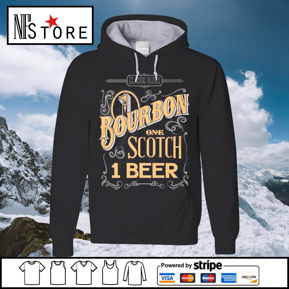 Classic Blues 1 Bourbon one Scotch 1 beer s hoodie
