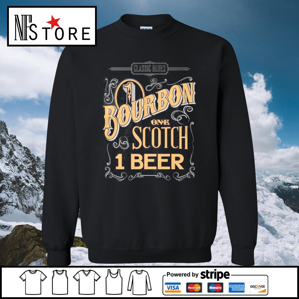 Classic Blues 1 Bourbon one Scotch 1 beer s sweater