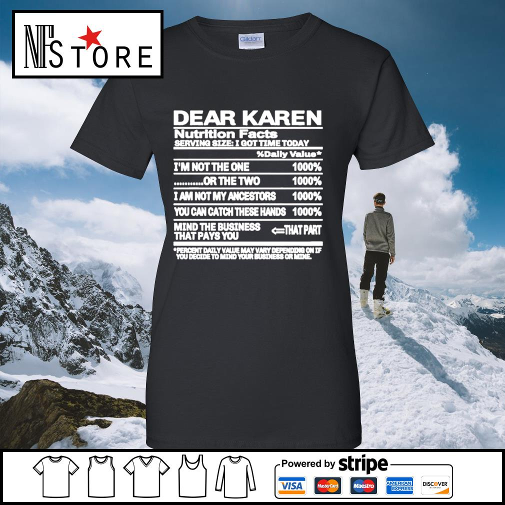 Dear Karen nutrition Facts serving size I got time today s ladies-tee