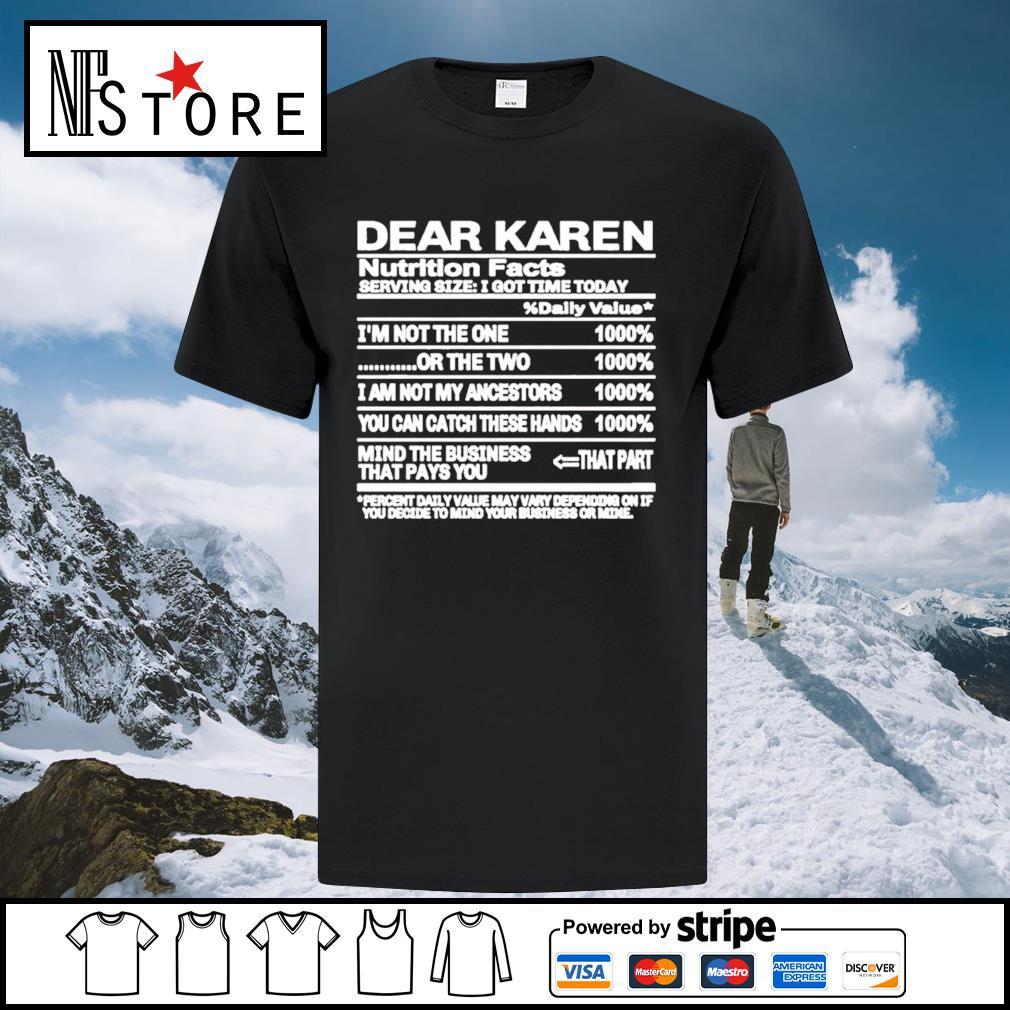 Dear Karen nutrition Facts serving size I got time today shirt