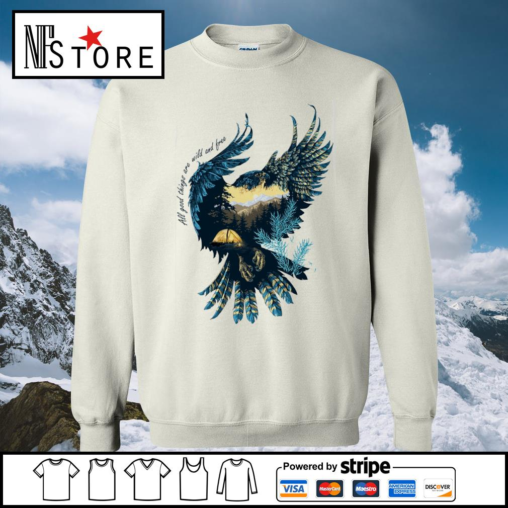 Eagle all good things are wild and free s sweater
