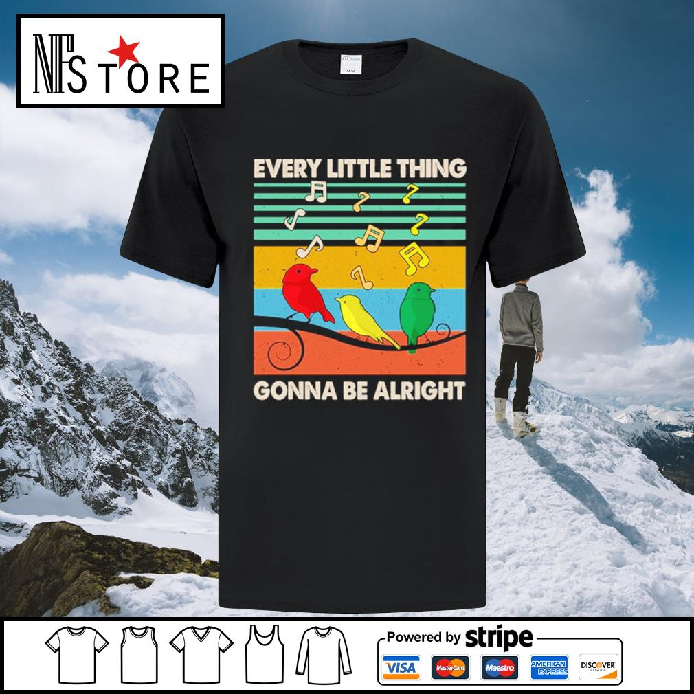 Every little thing gonna be alright vintage shirt