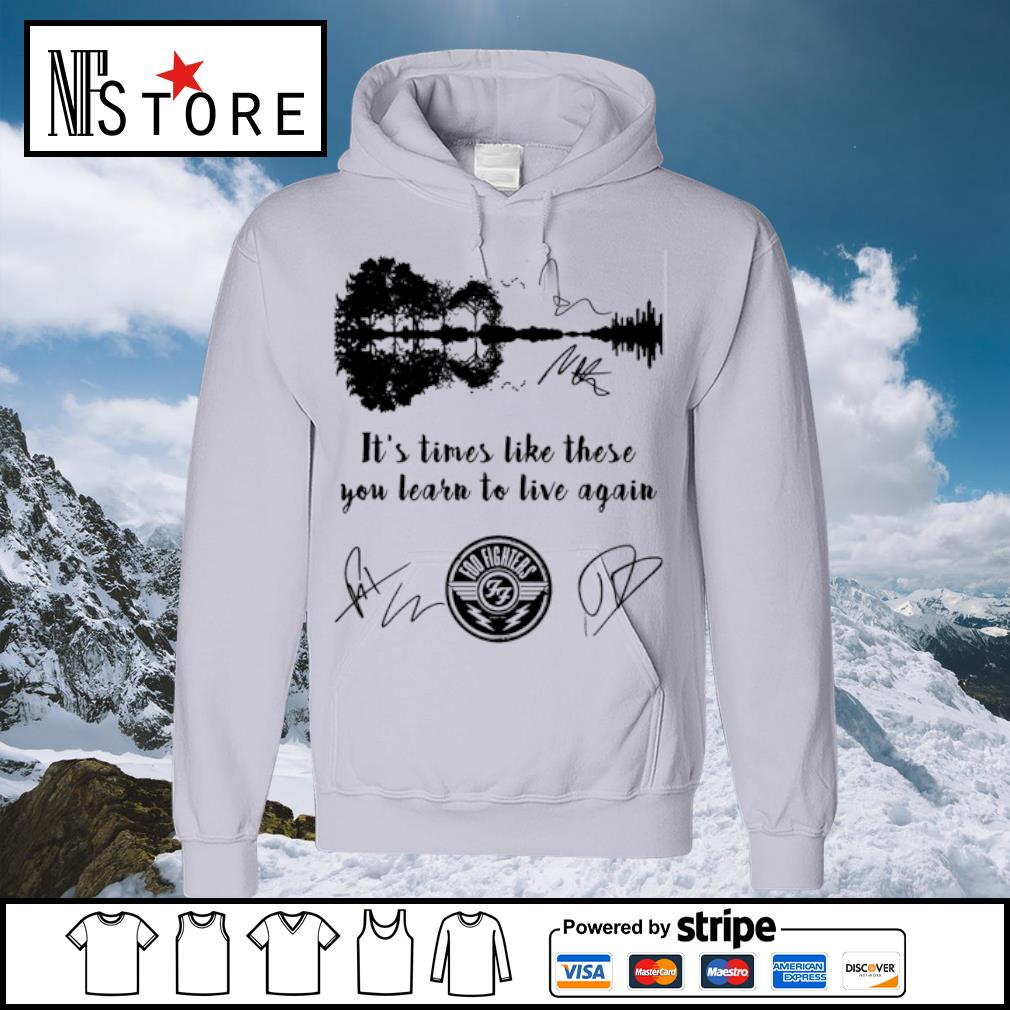 Foo Fighters it's times like these you learn to live again signatures s hoodie