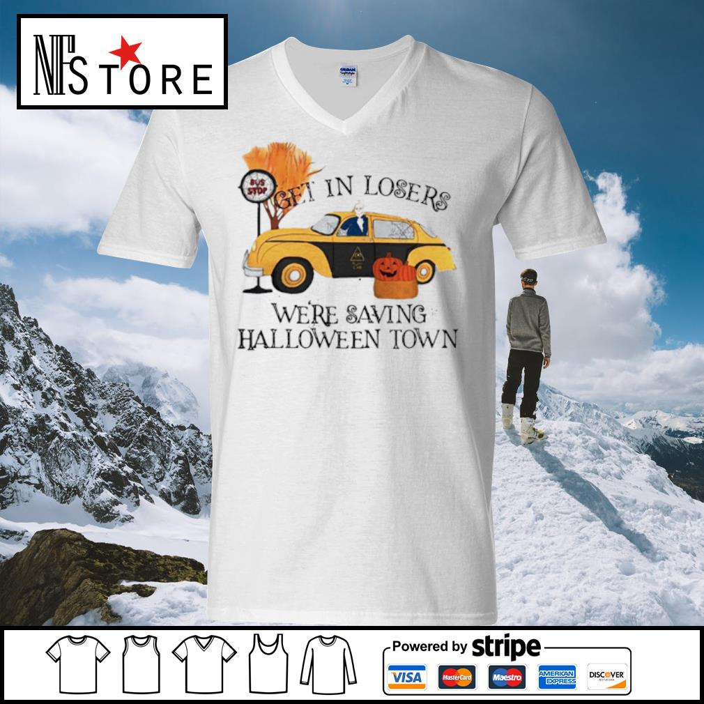 Get in losers we're saving Halloweentown s v-neck-t-shirt