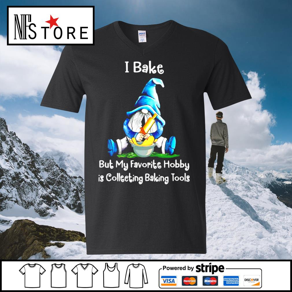 Gnome I bake but my favorite hobby is collecting baking tools s v-neck-t-shirt