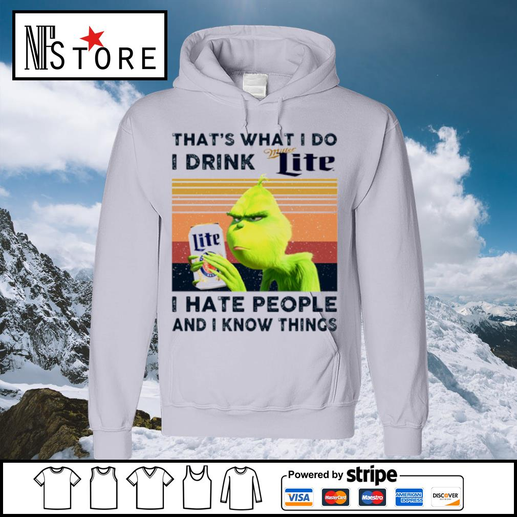 Grinch that_s what I do I drink Miller Lite I hate people and I know things vintage s hoodie