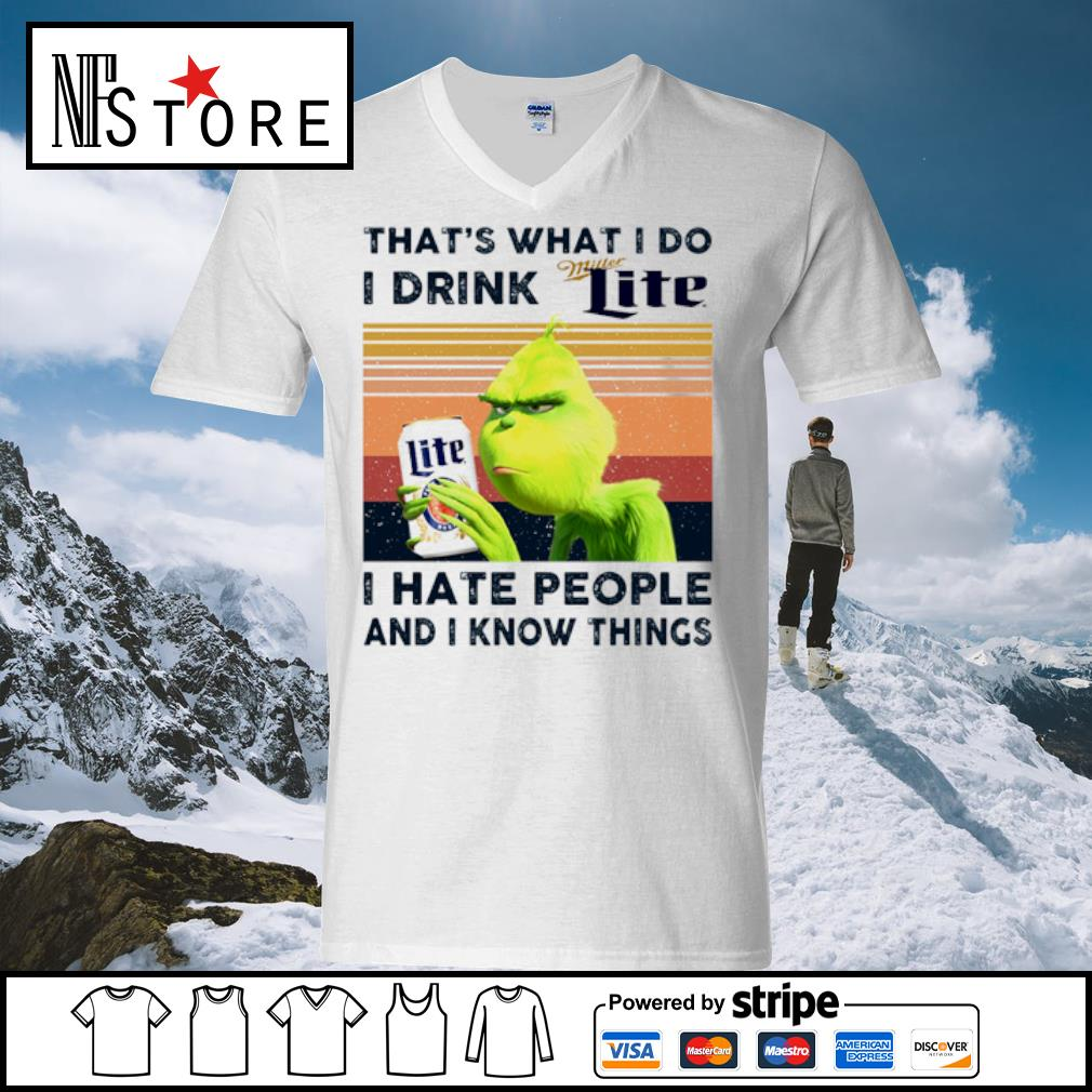 Grinch that_s what I do I drink Miller Lite I hate people and I know things vintage s v-neck-t-shirt