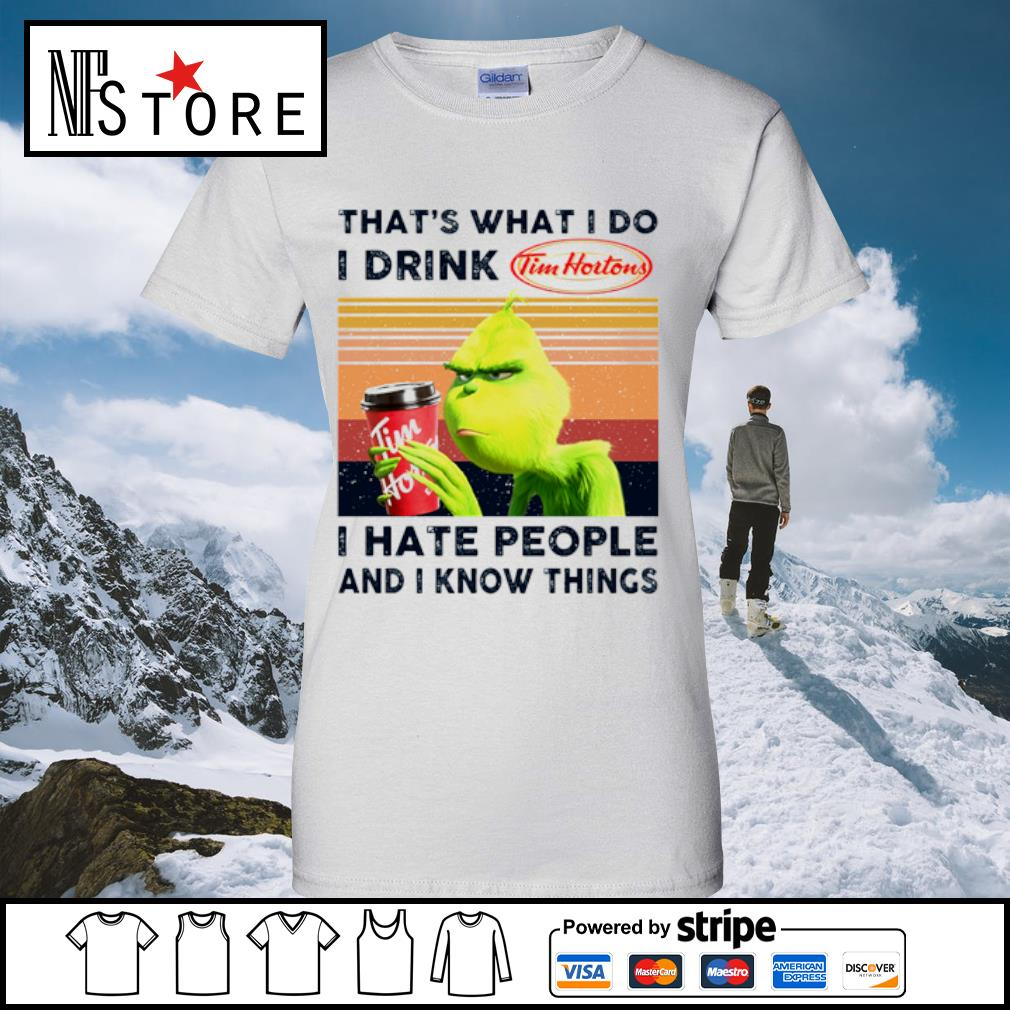 Grinch that_s what I do I drink Tim Hortons I hate people and I know things vintage s ladies-tee