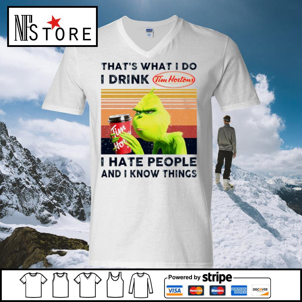 Grinch that_s what I do I drink Tim Hortons I hate people and I know things vintage s v-neck-t-shirt
