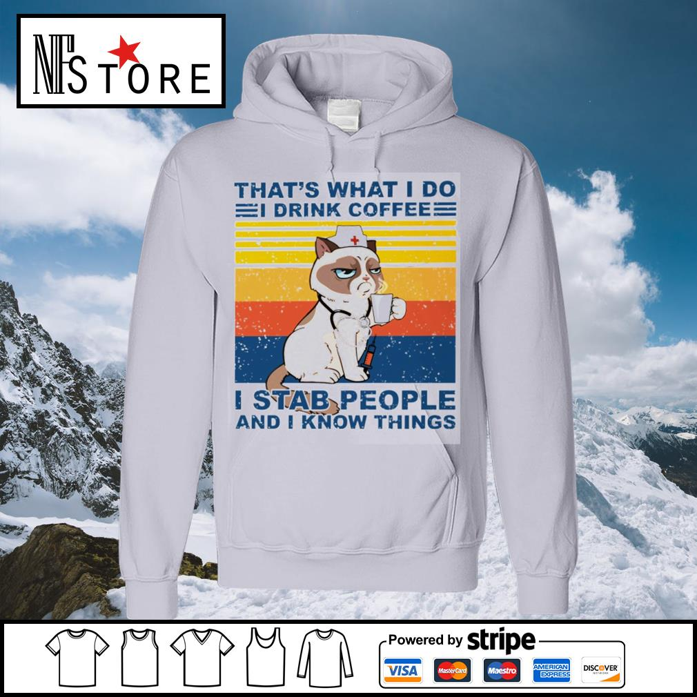 Grumpy Cat nurse that's what I do I drink coffee I stab people and I know things vintage s hoodie