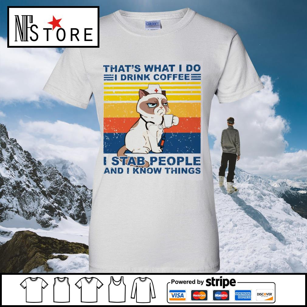 Grumpy Cat nurse that's what I do I drink coffee I stab people and I know things vintage s ladies-tee