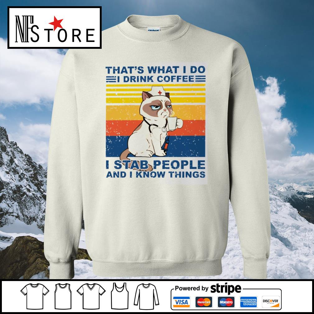 Grumpy Cat nurse that's what I do I drink coffee I stab people and I know things vintage s sweater